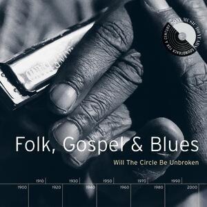 Folk, Gospel & Blues: Will The Circle Be Unbroken 歌手頭像