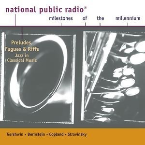 NPR Milestones of the Millennium - Preludes, Fugues and Riffs: Jazz in Classical Music 歌手頭像