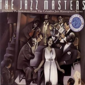 The Jazz Masters - 27 Classic Performances From The Columbia Masterpieces Series 歌手頭像