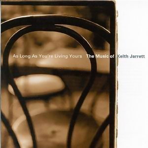As Long As You're Living Yours: The Music of Keith Jarrett 歌手頭像