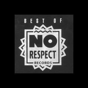 Best of No Respect Records 歌手頭像