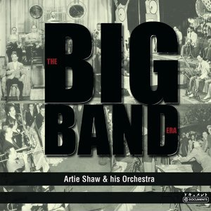 Artie Shaw & His Orchestra & Gramercy five