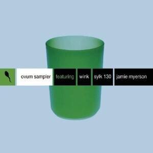Ovum Sampler (Featuring Wink Sylk 130 Jamie Myerson) 歌手頭像