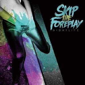 Skip The Foreplay 歌手頭像