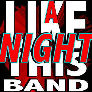 A Night Like This Band