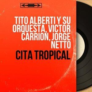 Tito Alberti y Su Orquesta, Victor Carrion, Jorge Netto 歌手頭像