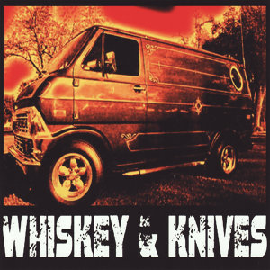 Whiskey & Knives 歌手頭像