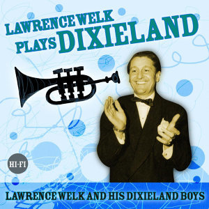 Lawrence Welk And His Dixieland Boys 歌手頭像
