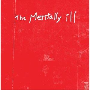 The Mentally Ill