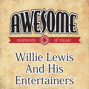 Willie Lewis & His Entertainers 歌手頭像