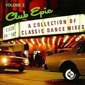 Club Epic - A Collection Of Classic Dance Mixes: Volume 4 歌手頭像