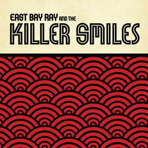 East Bay Ray and The Killer Smiles 歌手頭像