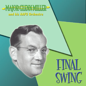 Glenn Miller And His AAO Orchestra