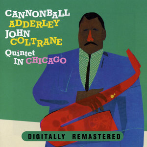 Cannonball Adderley & John Coltrane