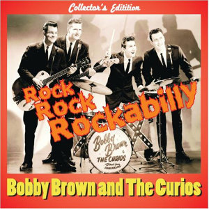 Bobby Brown And The Curios 歌手頭像