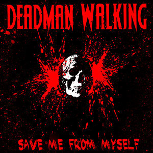 Dead Man Walking 歌手頭像
