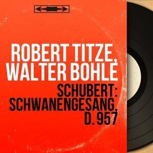 Robert Titze, Walter Bohle 歌手頭像