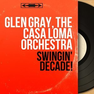 Glen Gray, The Casa Loma Orchestra 歌手頭像