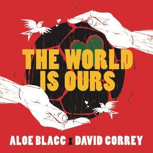 Aloe Blacc X David Correy