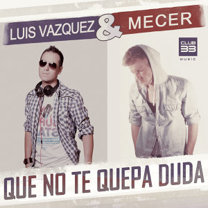 Luis Vazquez & Mecer 歌手頭像