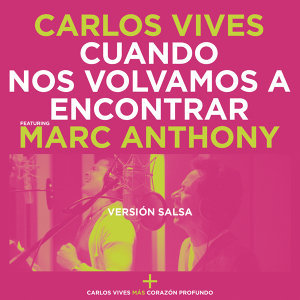 Carlos Vives feat. Marc Anthony 歌手頭像