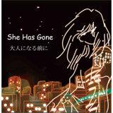 She Has Gone