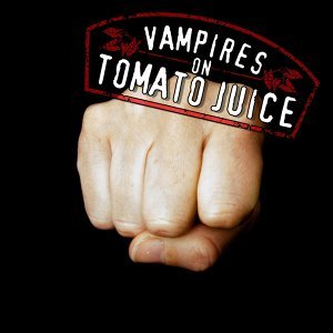 Vampires On Tomato Juice