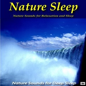 Nature Sounds for Relaxation and Sleep