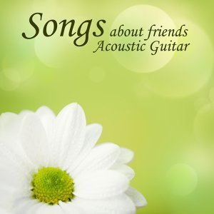 Songs About Friends 歌手頭像
