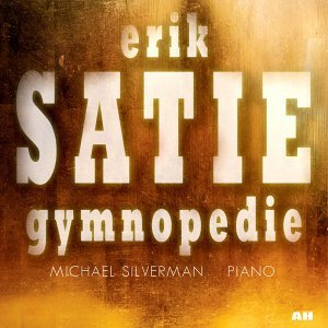 Michael Silverman and Erik Satie 歌手頭像
