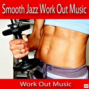 Smooth Jazz Work Out Music 歌手頭像