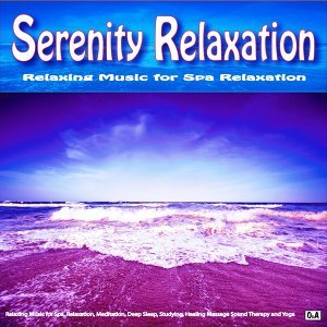 Serenity Relaxation: Relaxing Music for Spa Relaxation 歌手頭像
