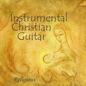Instrumental Christian Guitar Songs 歌手頭像