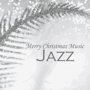Merry Christmas Jazz 歌手頭像