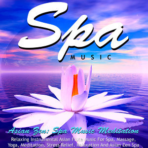 Asian Zen: Spa Music Meditation
