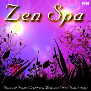 Zen Spa Music: Asian Meditation