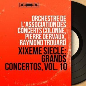 Orchestre de l'Association des Concerts Colonne, Pierre Dervaux, Raymond Trouard 歌手頭像