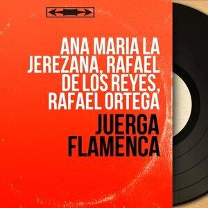 Ana Maria La Jerezana, Rafael de los Reyes, Rafael Ortega 歌手頭像