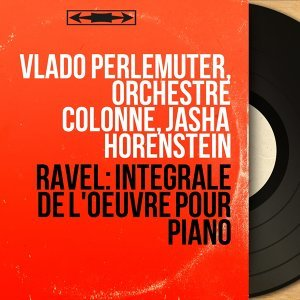 Vlado Perlemuter, Orchestre Colonne, Jasha Horenstein 歌手頭像