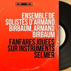 Ensemble de Solistes d'Armand Birbaum, Armand Birbaum 歌手頭像