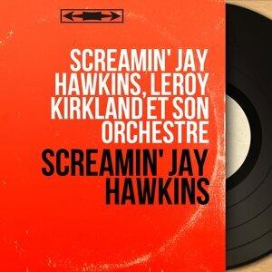 Screamin' Jay Hawkins, Leroy Kirkland et son orchestre 歌手頭像