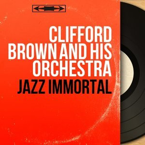 Clifford Brown and His Orchestra 歌手頭像