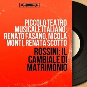 Piccolo Teatro musicale italiano, Renato Fasano, Nicola Monti, Renata Scotto 歌手頭像