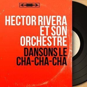 Hector Rivera et son orchestre 歌手頭像