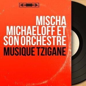 Mischa Michaeloff et son orchestre 歌手頭像