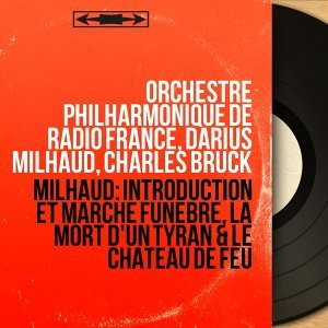 Orchestre Philharmonique de Radio France, Darius Milhaud, Charles Bruck 歌手頭像