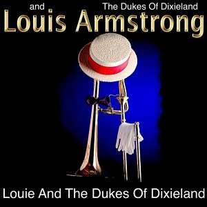 Louis Armstrong, The Dukes of Dixieland