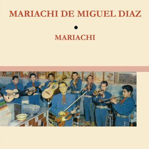 Mariachi De Miguel Diaz 歌手頭像