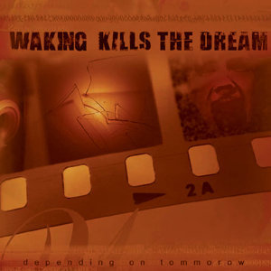 Waking Kills The dream