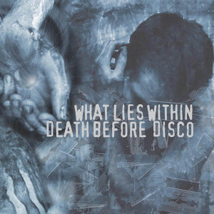 What Lies Within, Dead Before Disco 歌手頭像